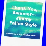 Thank You Summer—Jimmy Fallon Style