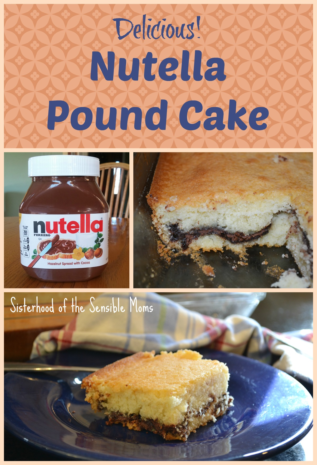 Nutella Pound Cake | A very delicious dessert recipe that is easy to make. Sisterhood of the Sensible Moms