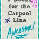 5 Books for the Carpool Line
