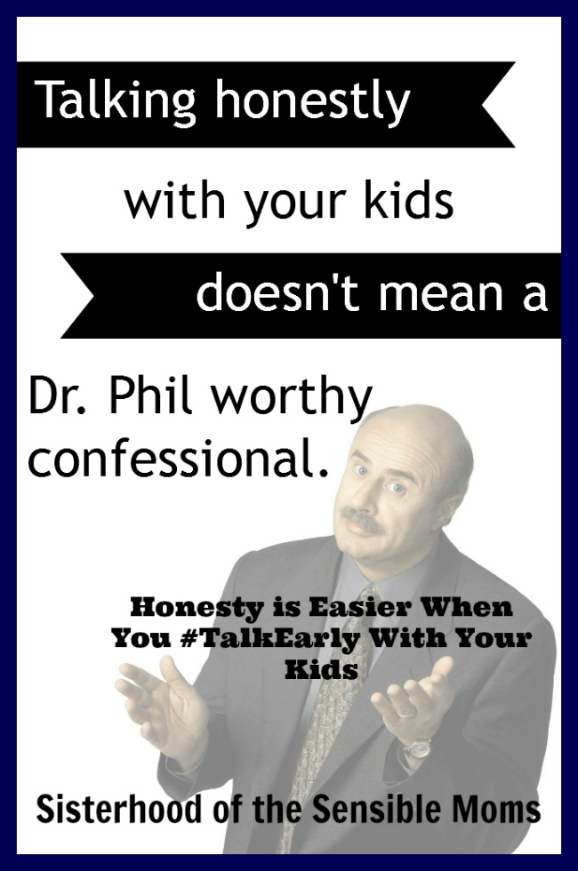 Honesty is Easier When You #TalkEarly With Your Kids