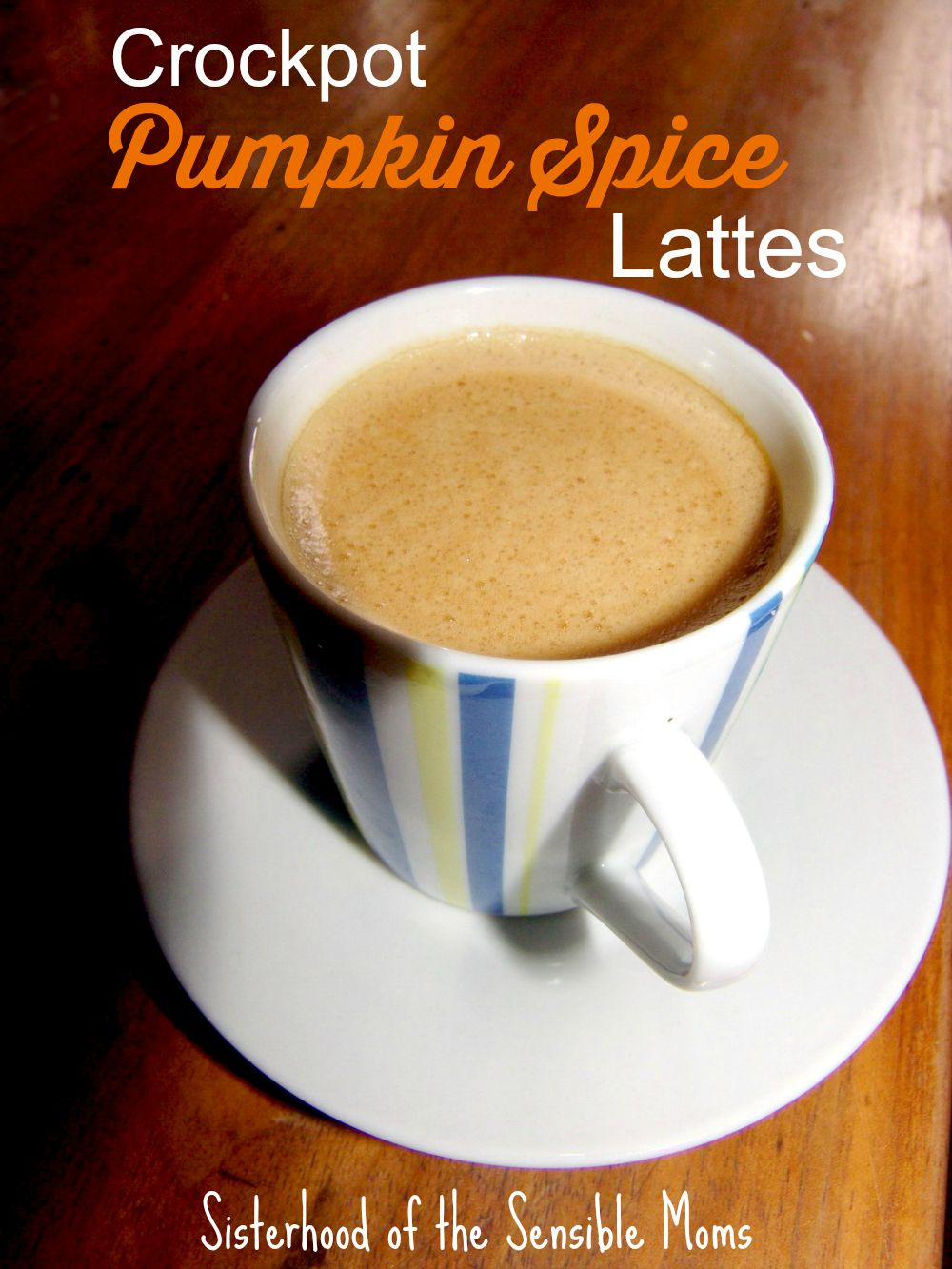 Crockpot Pumpkin Spice Lattes Recipe | Delicious because they are made with real pumpkin! Perfect for a party or a tailgate! | Sisterhood of the Sensible Moms