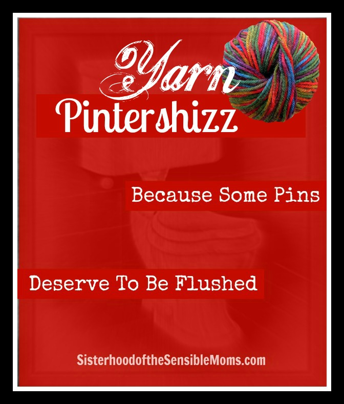 Yarn Pintershizz Sisterhood of the Sensible Moms