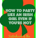 How to Party Like an Irish Girl Even If You're Not