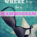 How to Pick Where to Go for a Mammogram