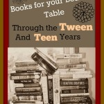 Books For Your Bedside Table through the Tween and Teen Years
