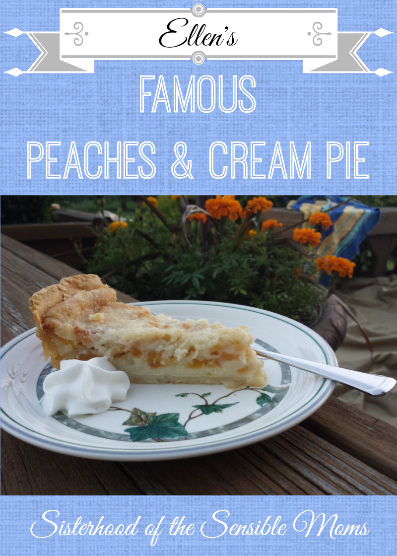 Ellen's Famous Peaches and Cream Pie - So good you'll pass over chocolate for it! -- Sisterhood of the Sensible Moms