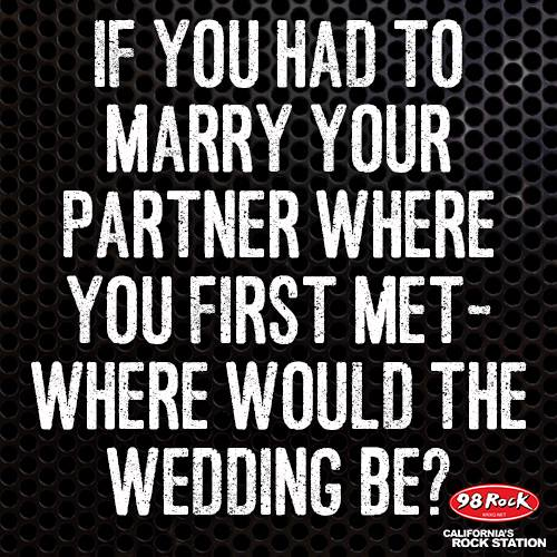 If You Had To Marry Your Partner Where You First Met, Where Would The Wedding Be? - Sisterhood of the Sensible Moms