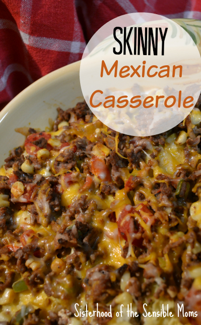 Skinny Mexican Casserole - Sisterhood of the Sensible Moms