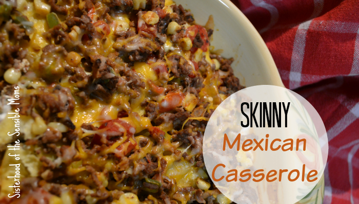 Skinny Mexican Casserole | Low on calories, substantial on taste, an easy and healthy recipe to make for dinner. | Sisterhood of the Sensible Moms