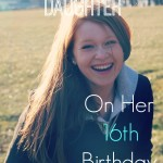 Prayer for My Daughter On Her 16th Birthday