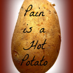 Pain is a Hot Potato
