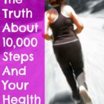 The Truth About 10000 Steps and Your Health