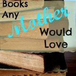 Books Any Mother Would Love