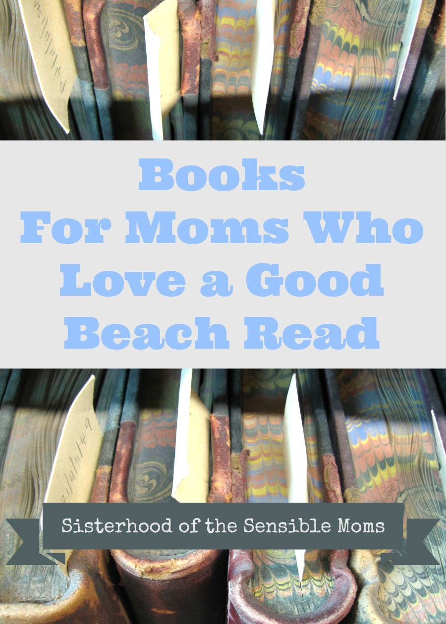 Books for Moms Who Love a Good Beach Read | Sisterhood of the Sensible Moms