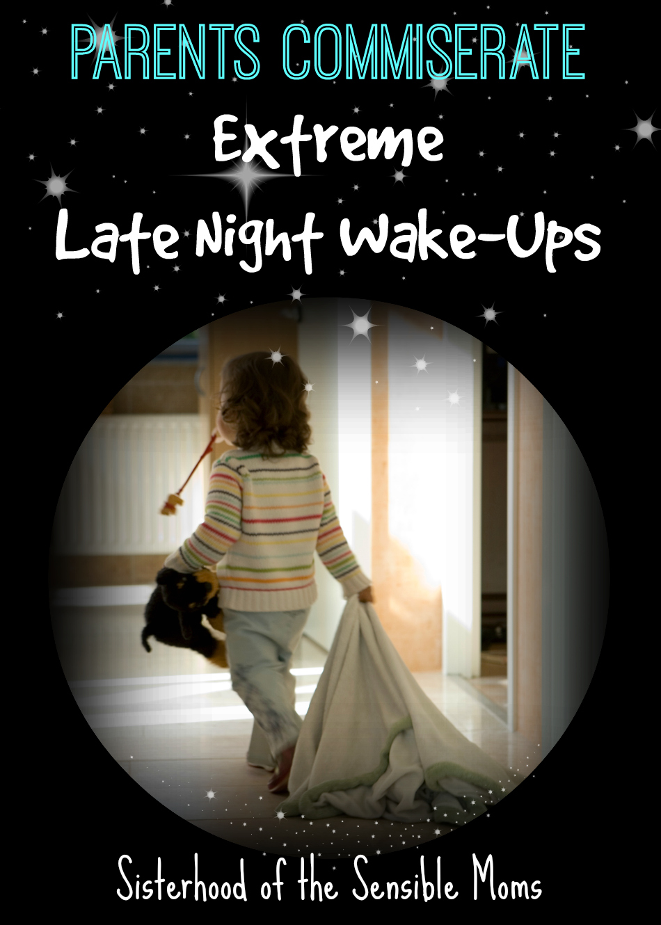 Parents Commiserate! Extreme Late Night Wake-Ups. Is there anything more jarring that being woken up in the middle of the night? |Parenting Humor| Sisterhood of the Sensible Moms