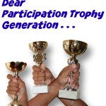 Dear Participation Trophy Generation