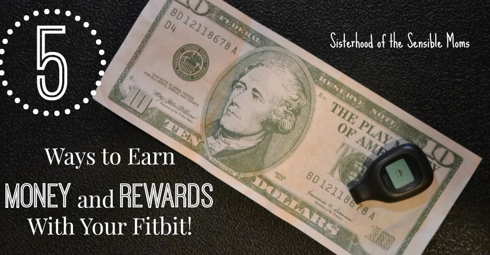 5 Ways to Earn Money and Rewards with Your Fitbit! It's like getting paid to exercise! | Sisterhood of the Sensible Moms