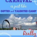 6 Ways the Carnival is Just Like Gifted and Talented Camp