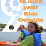 9 Reasons to Kick Your Kids Outside