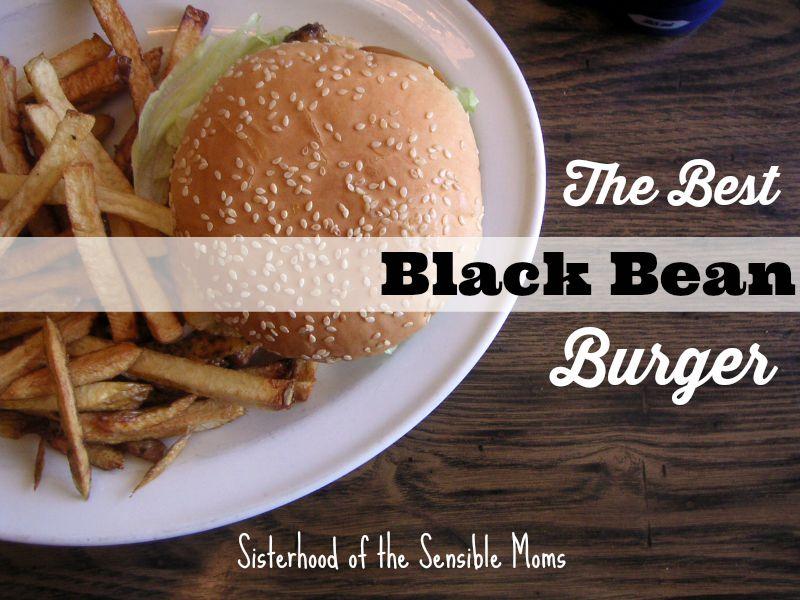 The Best Black Bean Burgers - Sisterhood of the Sensible Moms ...