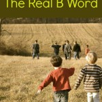 Bullying: The Real B Word