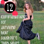 The 12 Commandments for Surviving Your Daughter's Teen Years