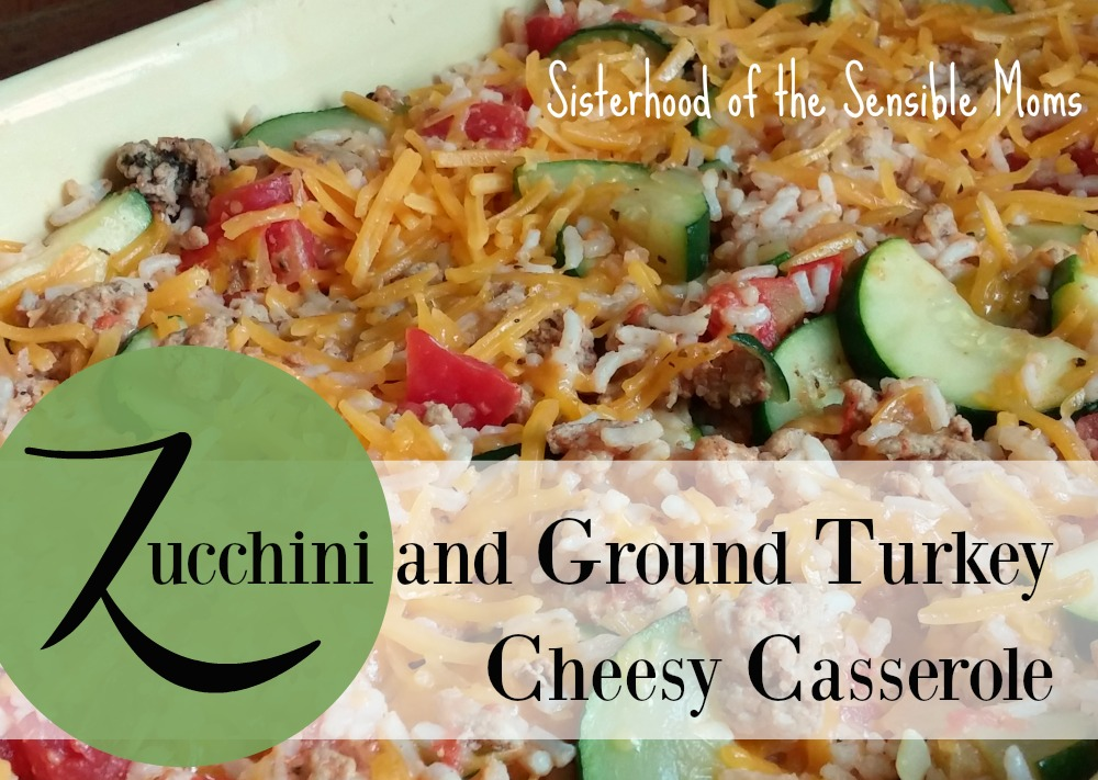 Zucchini and Ground Turkey Cheesy Casserole | This a healthy, yet hearty, casserole recipe using zucchini and ground turkey. It's delicious, easy, and freezes well. What more could you want? | Sisterhood of the Sensible Moms