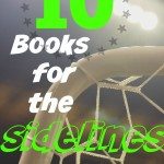 10 Books For the Sidelines