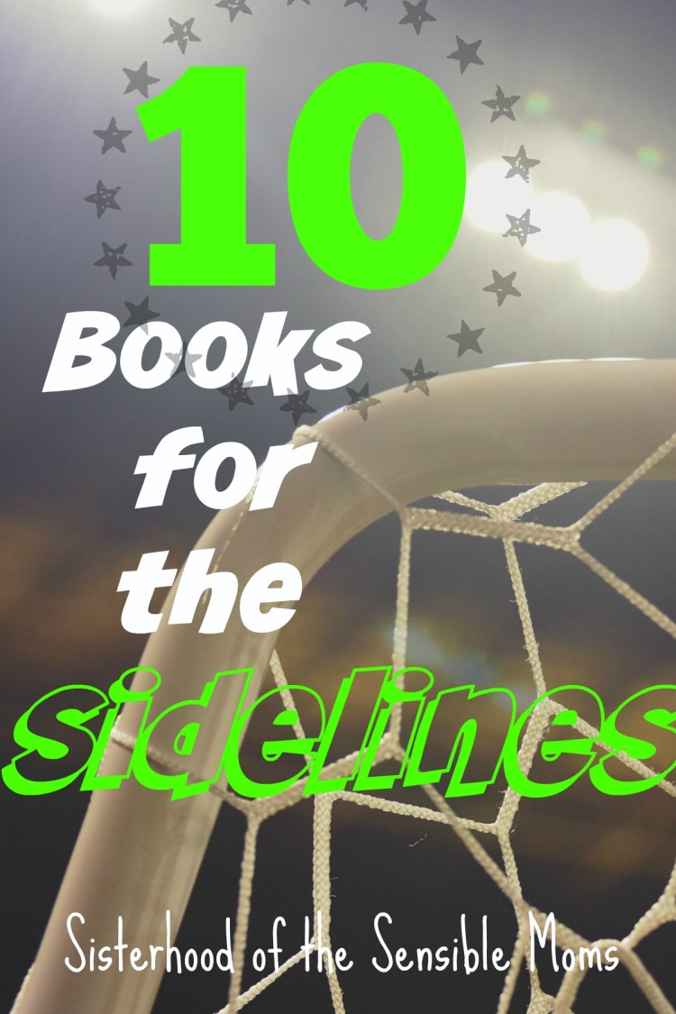 Need a great book to read this spring? These 10 Books for the Sidelines are fast, easy reads you will love from the first page to the last! | Sisterhood of the Sensible Moms