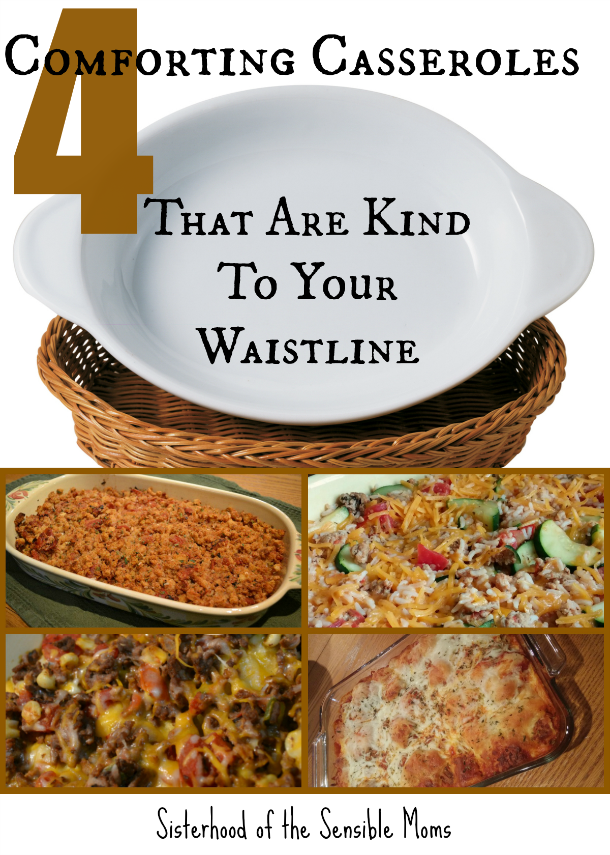 4 Comforting Casseroles That Are Kind to Your Waistline | These comforting casseroles are quick meals that please a variety of palates, yet are kind to the waistline. Easy recipes to double, freeze, and share! | Sisterhood of the Sensible Moms