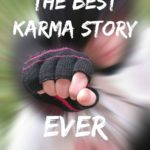The Best Karma Story Ever