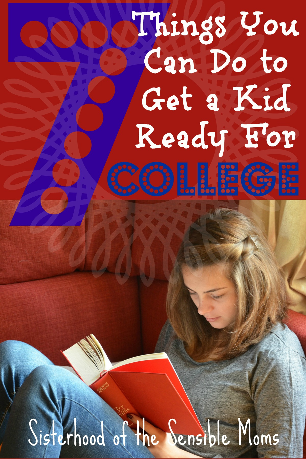 things you can do to get a kid ready for college sisterhood of parenting a teen after high school here are 7 things you can do to get