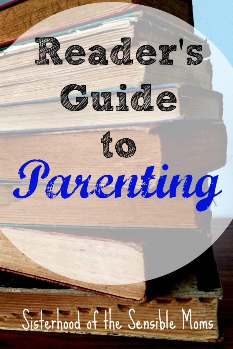 Looking for a short, sweet, simple guide to parenting? We found a whole library of books that provide a Cliff's Note primer to childhood that should make this whole motherhood gig a little easier   Sisterhood of the Sensible Moms