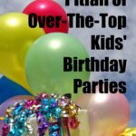 The Unexpected Pitfall of Over-The-Top Kids' Birthday Parties
