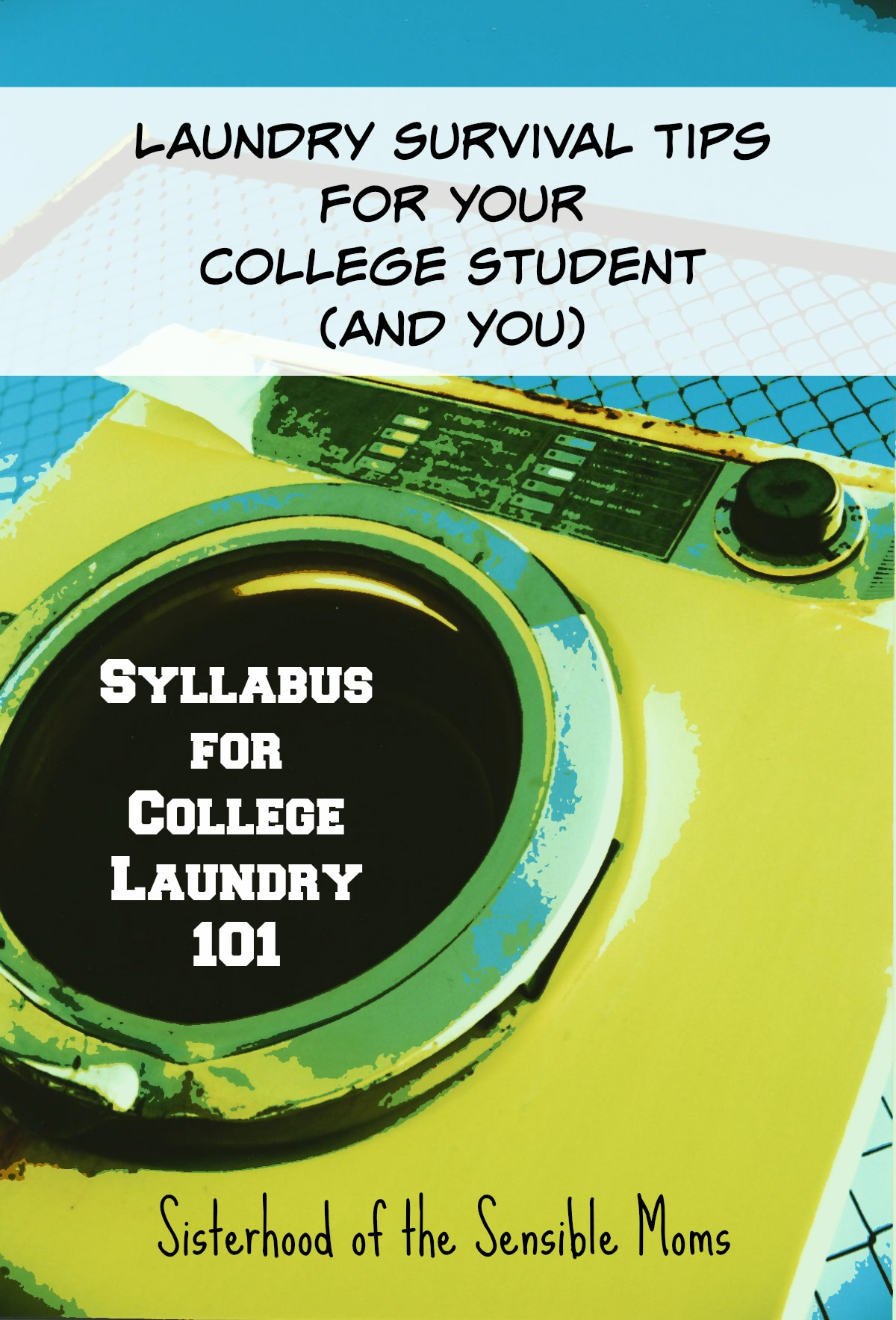 Syllabus for College Laundry 101 |It's never too late (or too early) to teach your child life skills! Comprehensive laundry survival tips, advice and how-to for your college student and you! The bed-making and wrinkle busting tips are amazing! | Parenting Advice | Sisterhood of the Sensible Moms