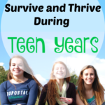 How to Survive and Thrive During the Teen Years