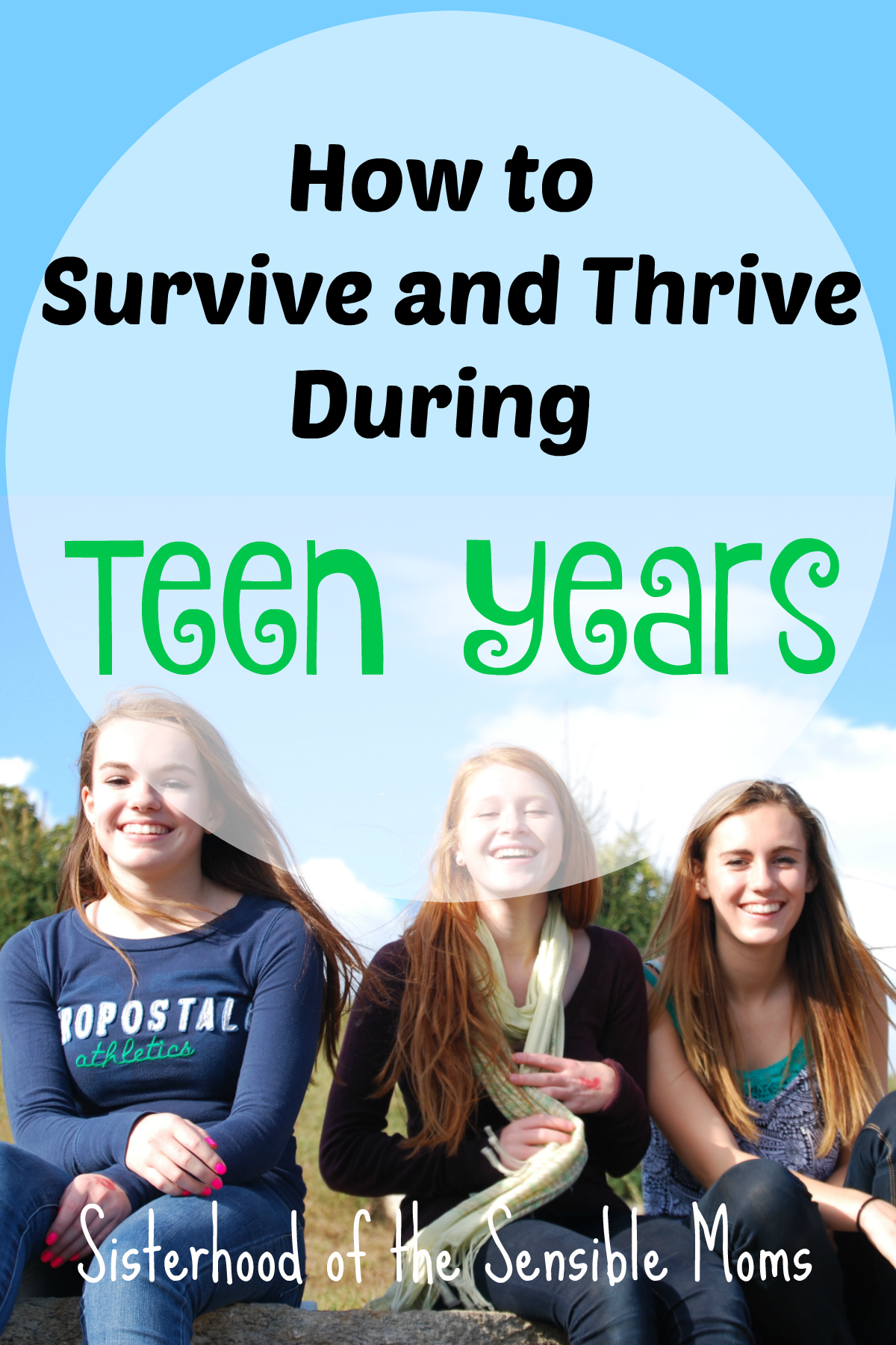 Got teens? What to expect and tips to help you parent through this stage of adolescence | Sisterhood of the Sensible Moms
