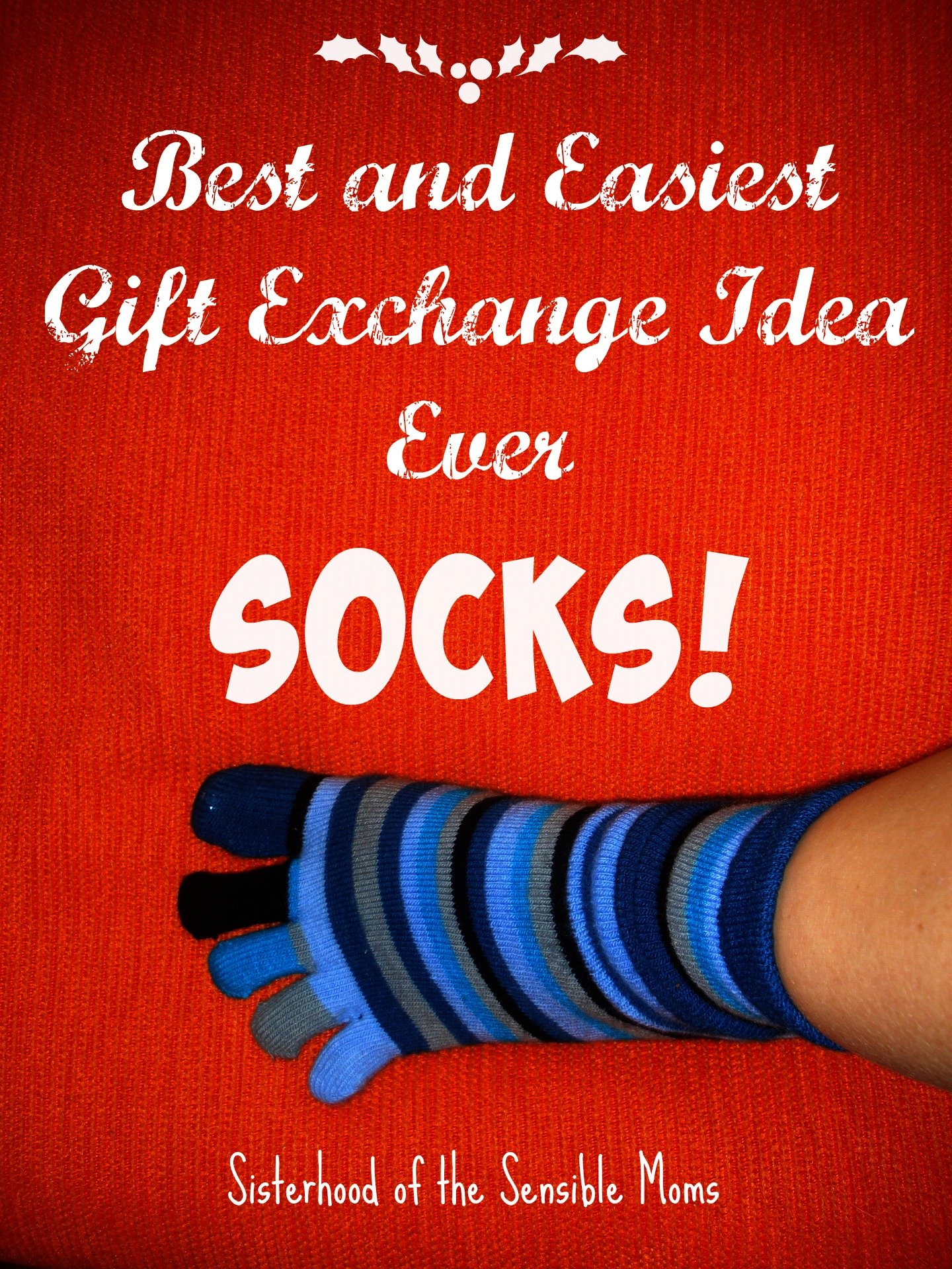 Socks are the Best and Easiest Gift Exchange Idea Ever! There are so many options, sizing isn't stressful, they can be so thoughtfully personal, you can find FANTASTIC ones for under $10, Amazon is dripping with them, and they don't add to clutter. | Christmas | Sisterhood of the Sensible Moms