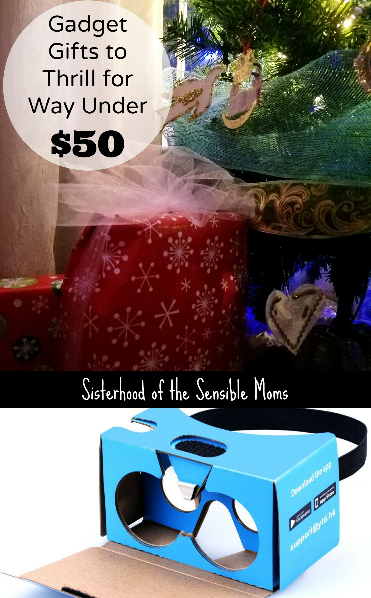 Virtual reality for under $10 anyone? It's holiday gift gathering crunch time. Here are some gadget gifts to thrill for way under $50. | Sisterhood of the Sensible Moms