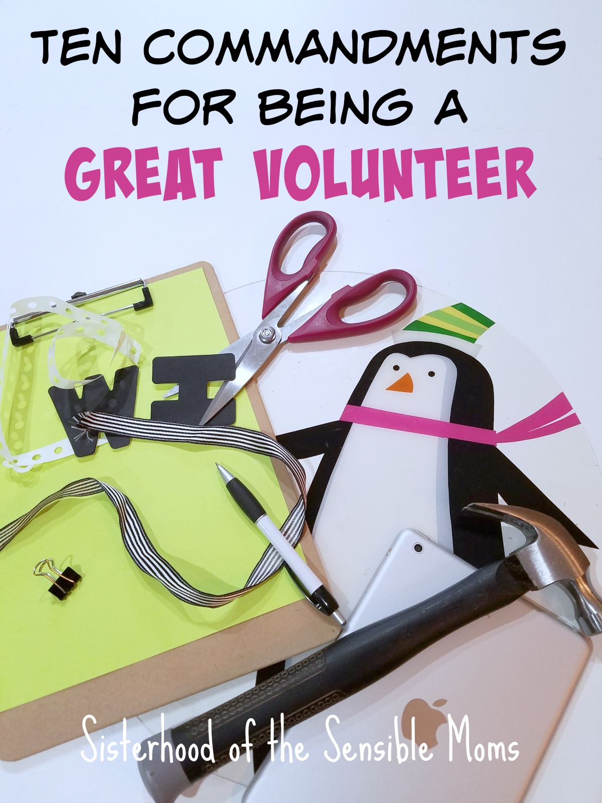 Volunteers make the world go round, but not everyone is a good one. Heed this advice for being a GREAT volunteer. Psst, a sense of humor helps.| Ten Commandments for Being a Great Volunteer | Sisterhood of the Sensible Moms