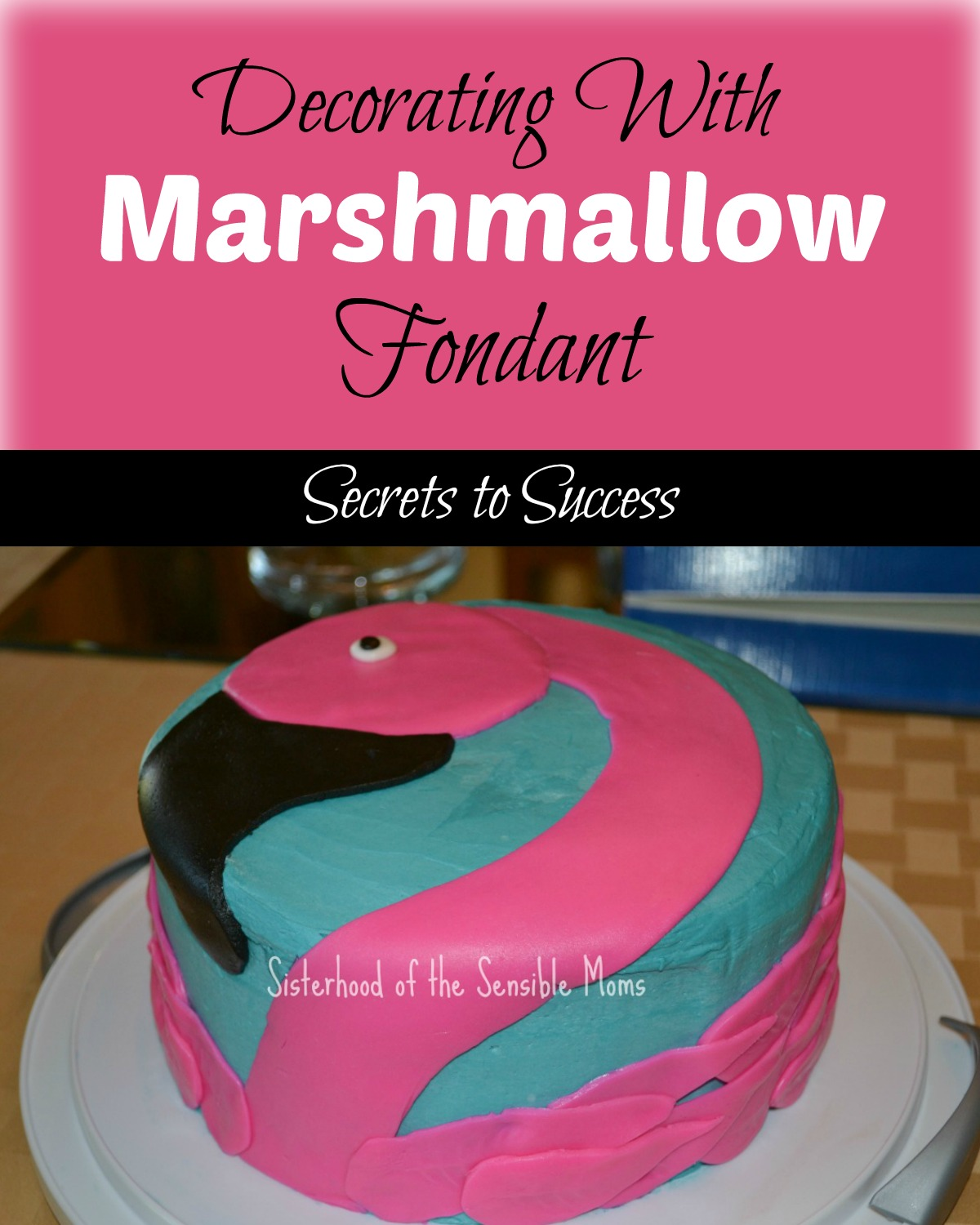 Decorating With Marshmallow Fondant! A flamingo party theme works for birthdays, showers, pool parties, and barbecues! Easy, DIY, and fun! Easy Cake decorating tips! Look like a pro! | Sisterhood of the Sensible Moms!