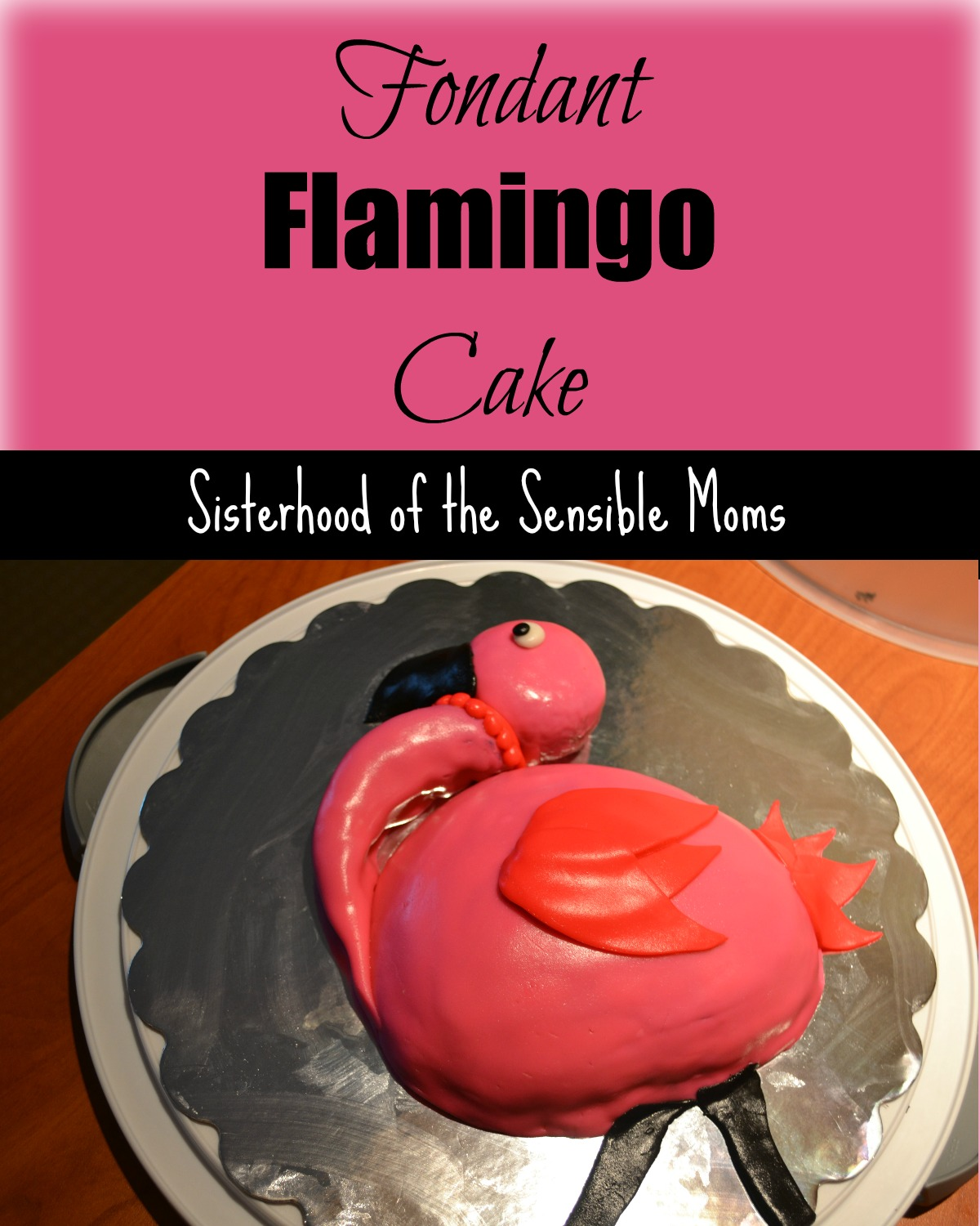Fondant Flamingo Cake! A flamingo party theme works for birthdays, showers, pool parties, and barbecues! Easy, DIY, and fun! Easy Cake decorating tips! Look like a pro! | Sisterhood of the Sensible Moms!