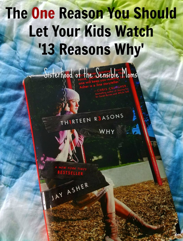 The controversial Netflix phenomenon has taken the internet by storm. Here's the one reason you should let your kids watch 13 Reason Why. Yes, parenting is hard. | Sisterhood of the Sensible Moms